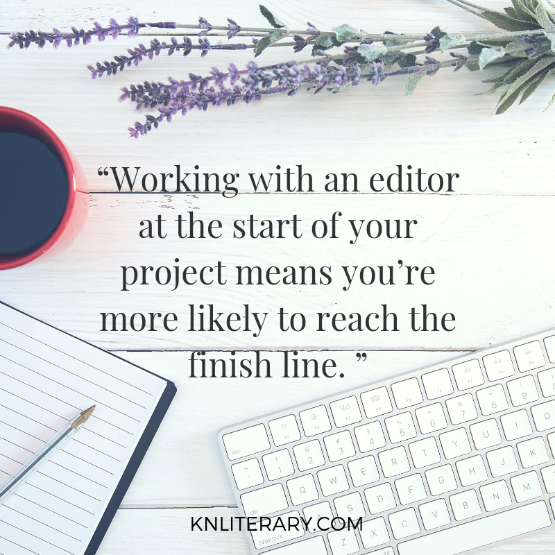 working with an editor means you're more likely to reach the finish line